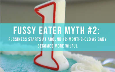 FUSSY EATER MYTH #2: FUSSINESS STARTS AT AROUND 12-MONTHS-OLD AS BABY BECOMES MORE WILFUL
